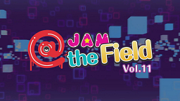 @JAM the Field vol.11